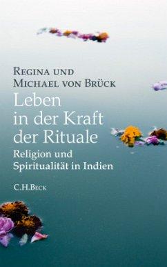 Leben in der Kraft der Rituale - Brück, Regina von; Brück, Michael von