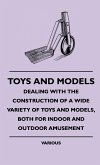 Toys and Models - Dealing with the Construction of a Wide Variety of Toys and Models, Both for Indoor and Outdoor Amusement