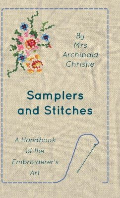 Samplers And Stitches - A Handbook Of The Embroiderer's Art