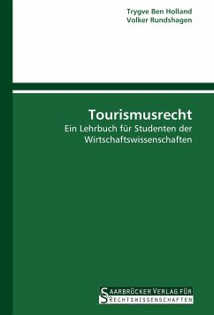 Tourismusrecht - Ben Holland, TrygveRundshagen, Volker