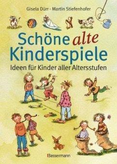 Schöne alte Kinderspiele - Dürr, Gisela; Stiefenhofer, Martin