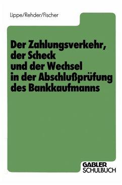 Der Zahlungsverkehr, der Scheck und der Wechsel in der Abschlußprüfung des Bankkaufmanns
