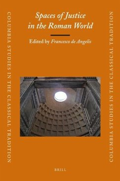 Spaces of Justice in the Roman World (Columbia Studies in the Classical Tradition)