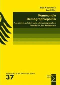 Kommunale Demographiepolitik - Wiechmann, Elke; Kißler, Leo