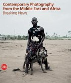 Contemporary Photography from the Middle East and Africa: Breaking News