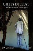 Gilles Deleuze: Affirmation in Philosophy