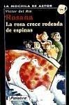 Rosana : la rosa crece rodeada de espinas - Río, Víctor del