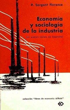Economía y sociología de la industria - Florence, P. Sargant