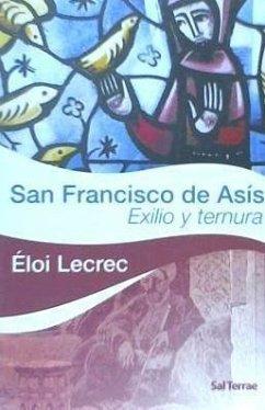 SAN FRANCISCO DE ASIS. EXILIO Y TERNURA