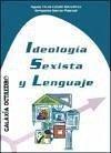 Ideología sexista y lenguaje - Catalá Gonzálvez, Aguas Vivas García Pascual, Enriqueta