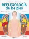 MEJORA TU SALUD CON LA REFLEXOLOGÍA DE LOS PIES (NUEVA EDICIÓN, REVISADA Y AMPLIADA) EL MÉTODO INGHAM ORIGINAL