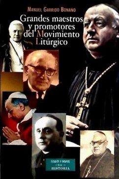 Grandes maestros y promotores del movimiento litúrgico - Garrido Bonaño, Manuel