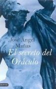 El secreto del oráculo - Mañas, José Ángel