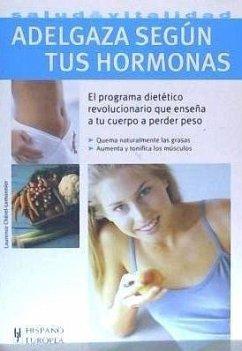Adelgaza según tus hormonas - Chérel-Lemonnier, Laurence