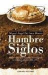 Hambre de siglos - Arco Blanco, Miguel Ángel del