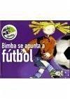 Bimba se apunta a fútbol - Capdevila Costa, Elisabet Gómez Lecumberri, Cati Hernández Sala, Susanna