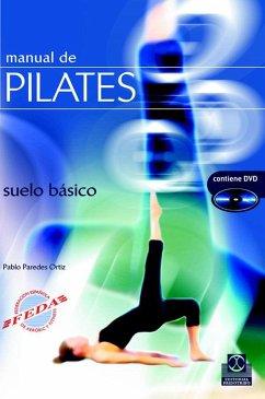 Manual de Pilates : suelo básico - Paredes Ortiz, Pablo