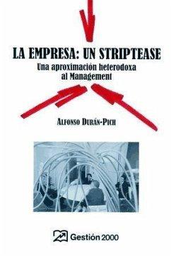 La empresa, un striptease : una aproximación heterodoxa al management - Durán Pich, Alfonso