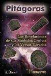 Pitágoras : las revelaciones de sus símbolos ocultos y los versos dorados - Dacier, André