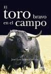 El toro bravo en el campo - Prieto Garrido, José Luis