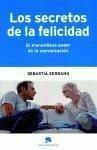 Los secretos de la felicidad : el maravilloso poder de la conversación - Serrano, Sebastià