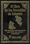 El libro de los proverbios de Salomón : las máximas más necesarias para vivir con acierto y sabiduría