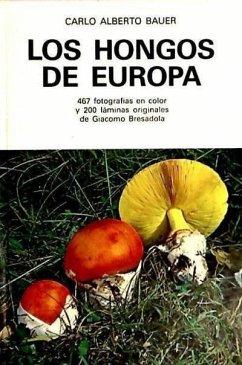 Los hongos de Europa - Bauer, Carlo Alberto