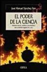 El poder de la ciencia : historia social, política y económica de la ciencia (siglos XIX y XX) - Sánchez Ron, José Manuel