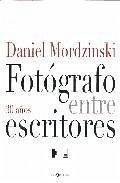 30 años, fotógrafo entre escritores - Mordzinski, Daniel