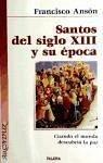 Santos del s.XVIII y su época : cuando el mundo descubrió la paz - Ansón, Francisco