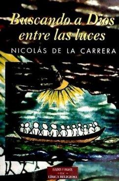 Buscando a Dios entre las luces - Carrera Rodríguez, Nicolás de la