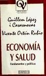 Economía y salud : fundamentos políticos - López i Casasnovas, Guillem Ortún Rubio, Vicente