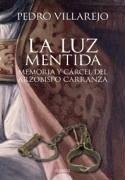 La luz mentida - Villarejo Pérez, Pedro A.