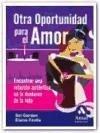 Otra oportunidad para el amor : encontrar una relación auténtica en la madurez de la vida - Fantle, Elaine Gordon, Sol