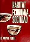 Hábitat, economía y sociedad - Forde, C. Darryll