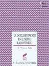 La documentación en el medio radiofónico - Nuño Moral, María Victoria