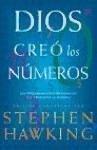 Dios creó los números : los descubrimientos matemáticos que cambiaron la historia - Kommentar: Hawking, S. W. / Übersetzer: Iriso Ariz, Ubaldo