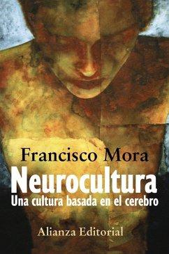 Neurocultura : una cultura basada en el cerebro - Mora Teruel, F.