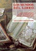 Los mundos del libro : medios de difusión de la cultura occidental en las Indias de los siglos XVI y XVII