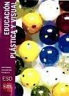 Educación plástica y visual, ESO - Basurco de Lara, Elisa Rodríguez, Isabel . . . [et al. ] Soler Martínez, Inmaculada . . . [et al. ]