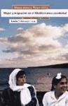 Mujer y migración en el Mediterráneo occidental : tradiciones culturales y ciudadanía