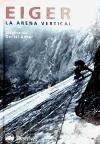 Eiger, la arena vertical - Anker, Daniel