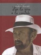 Caballero Bonald, De lo vivo a lo contado - Fundación Caballero Bonald