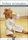 Niños mimados : cómo evitar que los hijos se conviertan en tiranos - Mamen, Maggie