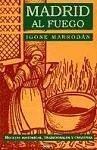 Madrid al fuego : recetas históricas, tradicionales y creativas
