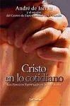 Cristo en lo cotidiano : los ejercicios espirituales en la vida diaria - De Jaer, André