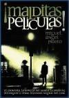 Malditas películas! : El exorcista, La semilla del diablo, La profecía, Poltergeist y otras leyendas negras del cine - Prieto Martínez, Miguel Ángel