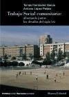 Trabajo social comunitario : afrontando juntos los desafíos del siglo XXI - Fernández García, Tomás López Peláez, Antonio