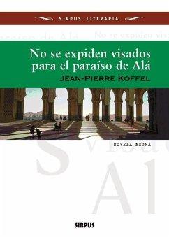 No se expiden visados para el paraíso de Alá - Koffel, Jean-Pierre