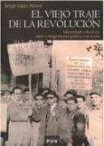 El viejo traje de la revolución : identidad colectiva, mito y hegemonía política en Cuba